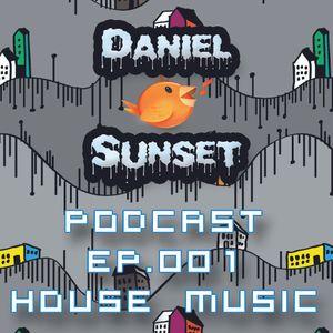 Daniel Sunset - Podcast ep.01 House Music