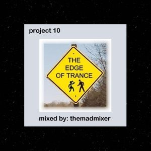 project 10 - The Edge of Trance
