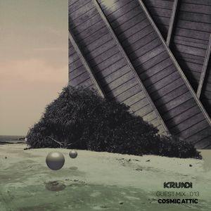 KRUNK Guest Mix 013 :: Cosmic Attic