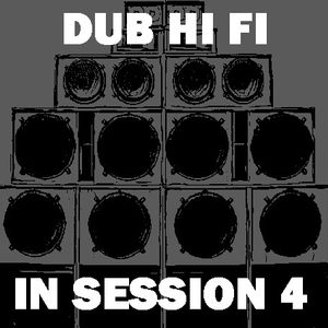 Dub Hi Fi In Session 4