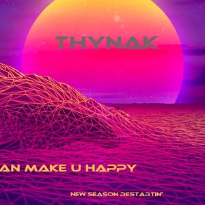 I CAN MAKE YOU HAPPY !!! ( new season restartin') vapourwave by ThynaK