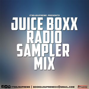 Juice Boxx Radio Sampler Mix 1