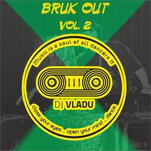 DJ Vladu - Bruk Out (2.11.2012)