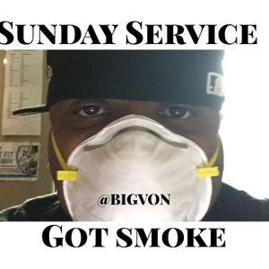 "Sunday Service "" GOT SMOKE """
