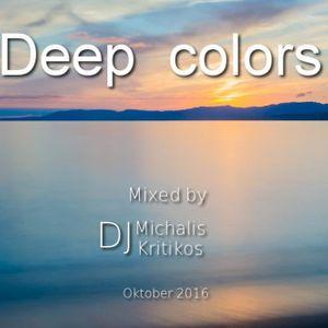 Deep Colors (by dj Michalis Kritikos)