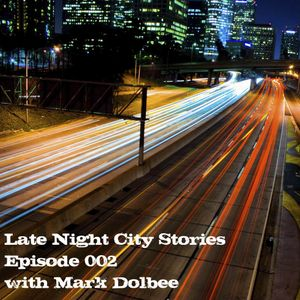 Late Night City Stories 002 with Mark Dolbee