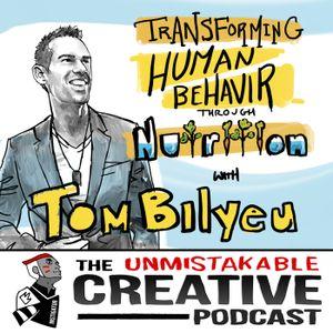 Transforming Human Behavior Through Nutrition with Tom Bilyeu
