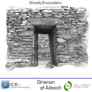 Ghostly Encounters 2010 (An Grianan Fort)