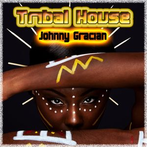 Johnny Gracian - Tribal House