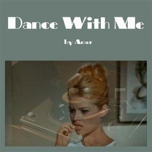 Dance With Me Volume One