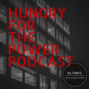 Tom O. - Hungry For The Power Podcast #16