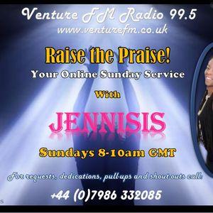 Jennisis - Raise the Praise! (07-01-18) www.venturefm.co.uk