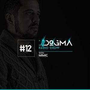 DOGMA Radio Show 012 presents Mimic