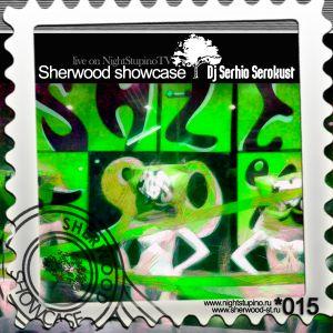 Sherwood showcase#015@Dj Serhio Serokust live on NightStupinoTV