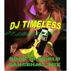 ROCK DI WORLD DANCEHALL MIX