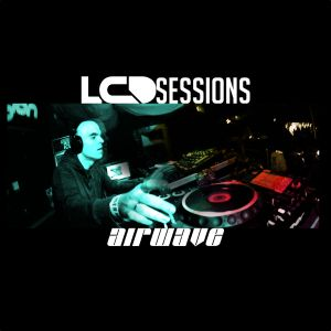 LCD Sessions 053 Hosted by Airwave
