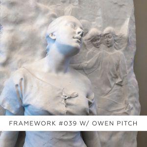 Framework #039 w/ Owen Pitch
