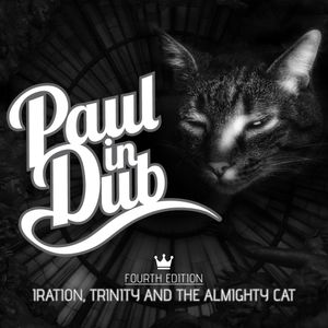 Paul in Dub - Iration, Trinity and the Almighty Cat