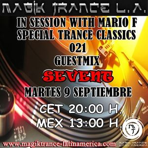 In Session With Mario F EP 021 Guestmix Sevent @ Magik Trance L.A. 09.09.2014