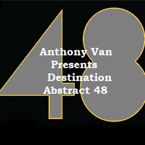 Anthony Van Presents Destination Abstract 48