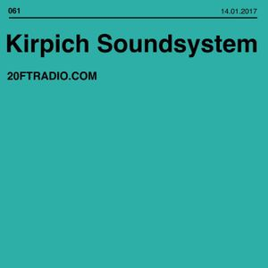 Kirpich Soundsystem @ 20ft Radio - 14/01/2017