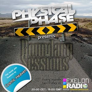 Physical Phase - Boundary Sessions 002 (Cosmic Heaven Guest Mix) [Exelon Radio]