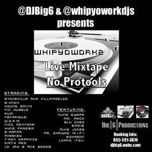 @DJBig6 #WhipYoWork2 Live Mixtape No Protools