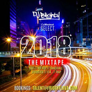 #2018TheMixtape // R&B, Hip Hop, Dancehall, Afrobeats, U.K. & Trap  // Instagram: djblighty