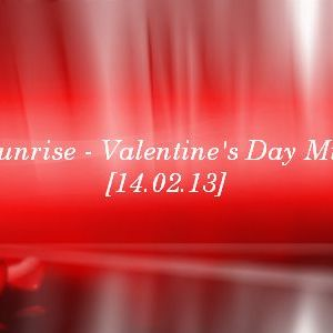 Sunrise - Valentine's Day Mix [14.02.13]