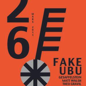 Matt Walsh @ FAKE, UBU, Rennes, France, 26/03/11