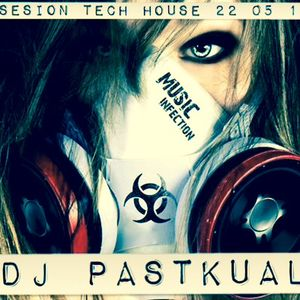 SESION TECH HOUSE DE DJ PASTKUAL 22/05/14