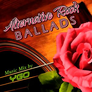 DJ YGO - Alternative Rock Ballads