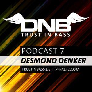 Trust In Bass Podcast 07 - Desmond Denker