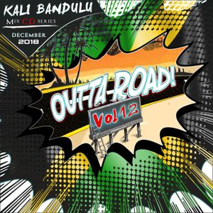 KALI BANDULU - Outta Road Vol. 12 Mix CDs (December 2018)