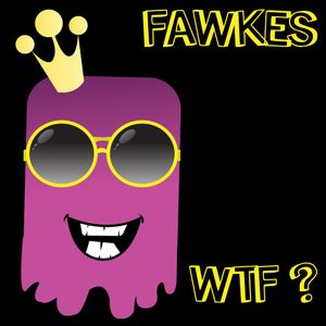 Fawkes - WTF?