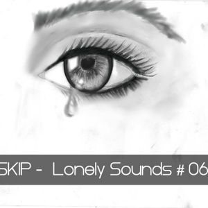 SKIP - LONELY SOUNDS #6