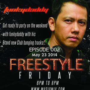 funkydaddy FREESTYLE FRIDAY EPISODE 002 EDM