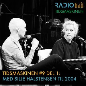 Tidsmaskinen #9 - del 1: Med Silje Halstensen til 2004