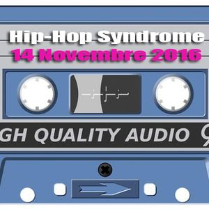 Hip Hop Syndrome 14 Novembre 2016
