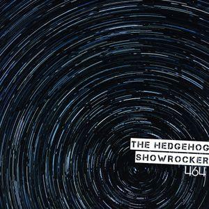 The Hedgehog - Showrocker 464 - 14.11.2019