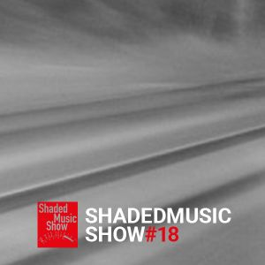 Shaded Music Show #18
