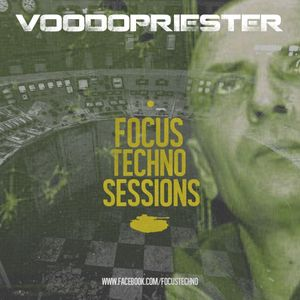 Focus Techno Sessions - VOODOOPRIESTER