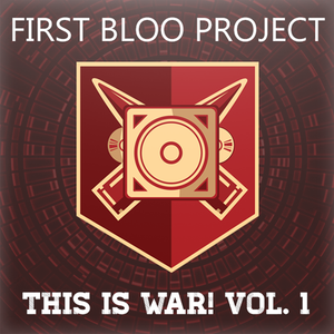 First Blood Project - This is War! Vol. 1 (Mini Mix)