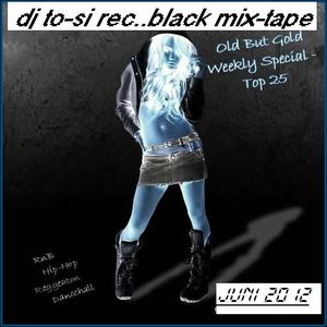 dj to-si special old but gold mixtape vol.6 (28.05.2012)