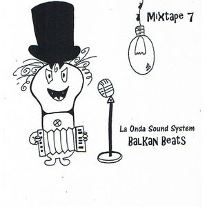 La Onda Sound System - Balkan Beats Mixtape 7 by DJ Yoda