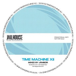 Time Machine XII - Mixed by Jambor
