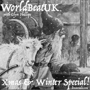 WorldBeatUK with Glyn Phillips - Christmas & Winter Special (19/12/2016)