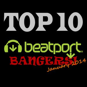 Top 10 Beatport Bangers! || January 2014