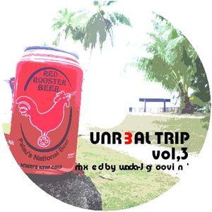 unreal trip vol3 2016.07.02rec