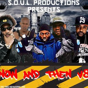 S.O.U.L. PRODUCTIONS PRESENTS - NOW AND THEN V8